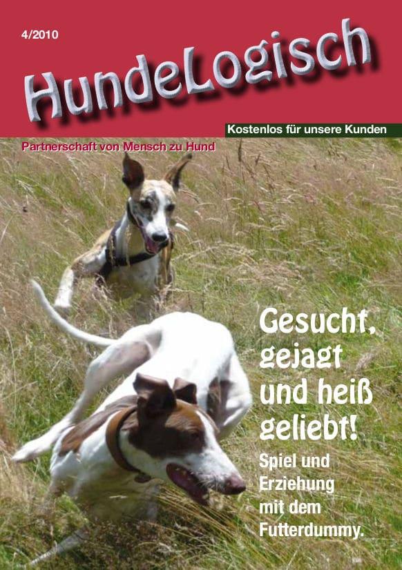 Hunde-Logisch Ausgabe 4 / 2010 – Leitthema: Spiel und Erziehung mit dem Futterdummy
