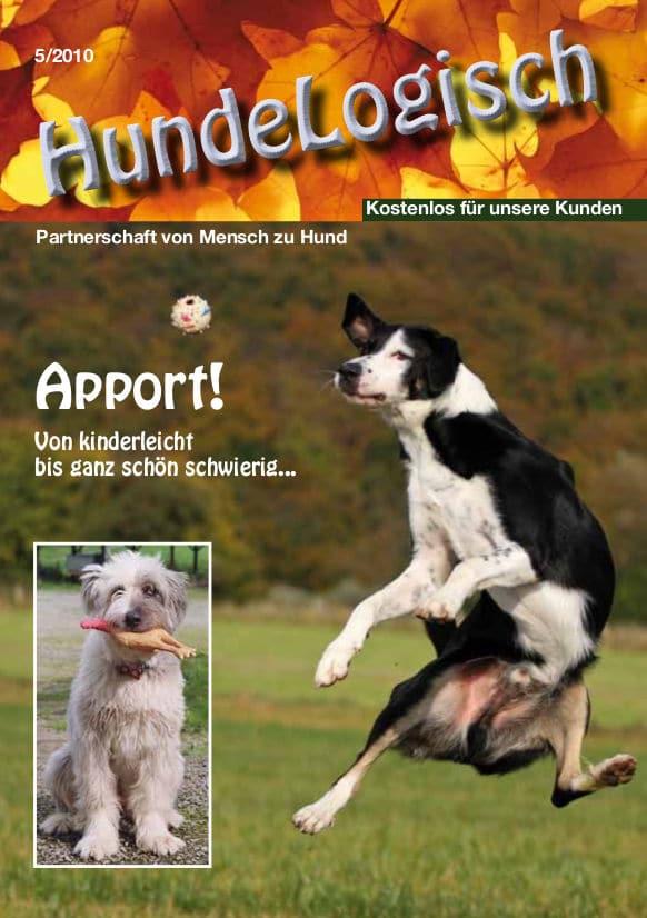 Hunde-Logisch Ausgabe 5 / 2010 - Leitthema: Apport!