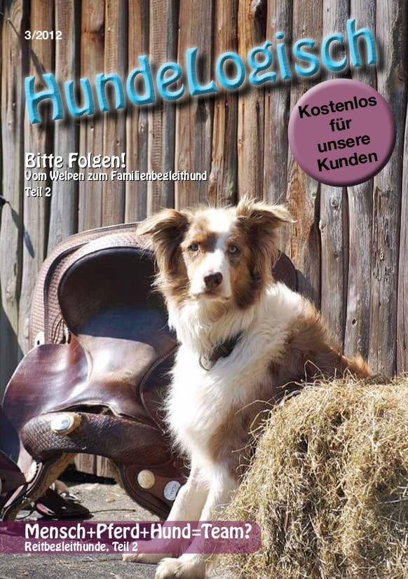 Hunde-Logisch Ausgabe 3 / 2012 – Leitthema: Mensch + Pferd + Hund = Team?