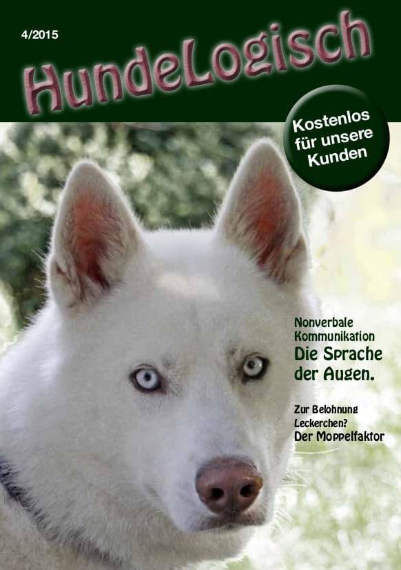 Hunde-Logisch Ausgabe 4 / 2015 - Leitthema: Die Sprache der Augen; der Moppelfaktor